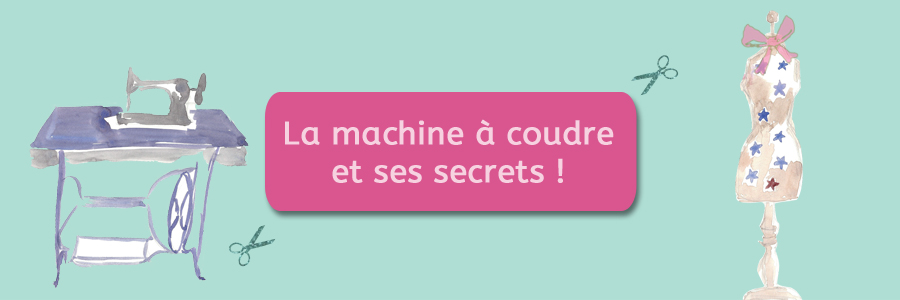 La machine coudre et ses secrets sylvette en goguette - Apprendre a coudre a la machine ...