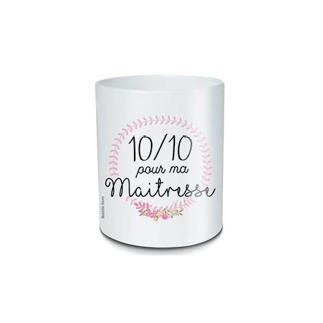 Pot à crayons - 10/10 pour ma maitresse