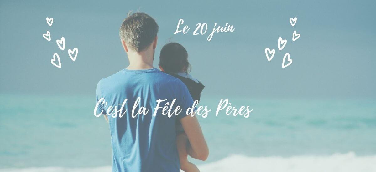 Fête des pères 20 juin 2021